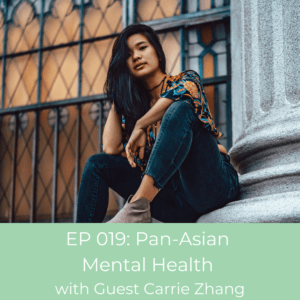 Asian Mental Health Project Founder, Carrie Zhang