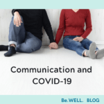 "Image of couple effectively communicating with eachother during the COVID-19 pandemic. Image reads ""Communication and COVID-19."""