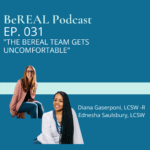"""Image of BeREAL hosts Diana and Ednesha for the podcast episode which discusses the anxieties of being therapists, business owners, and parents. Image reads """"BeREAL Podcast episode 31 'The BeREAL Team gets uncomfortable.'"""""""