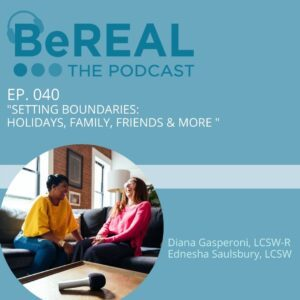"""Image of NYC Psychotherapists discussing the mental health effects of the holiday season on our psychotherapy podcast. Image reads """"BeREAL The Podcast Episode 40: Setting the boundaries: holidays, family, friends and more."""""""
