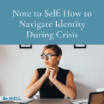 """Image of woman working at home due to the pandemic. She is navigating her identity during the pandemic. Image reads, """"Note to Self: How to Navigate Identity During Crisis."""""""