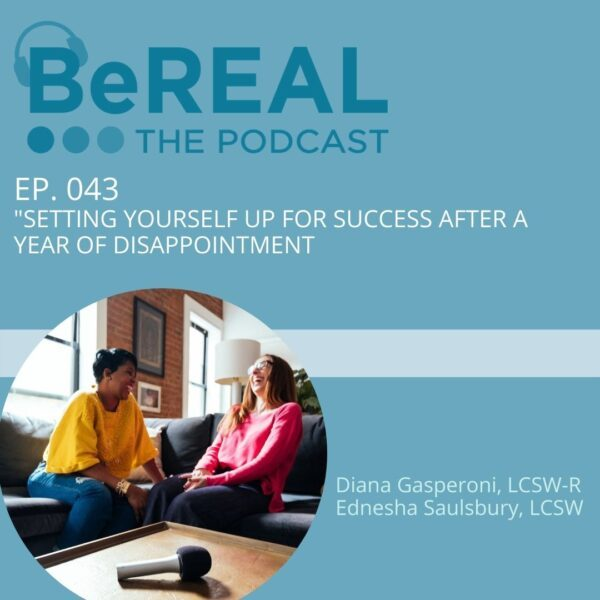 "Image of BeWELL Psychotherapists having a mental health recap of 2020 and brainstorming how to be successful in 2021. Image reads, ""BeREAL The podcast: Episode 43: Setting yourself up for success after a year of disappointment"""