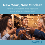 """Image of women celebrating the end of the year and discussing how they will use the lessons from 2020 to make themselves better in the new year, 2021. Image reads """"New Year, New mindset""""."""