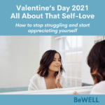 """Image of a woman feeling better after practicing her Valentine's Day self-love. Image reads """"Valentine's Day 2021 All About That Self-Love: How to stop Struggling and Start appreciating yourself"""""""