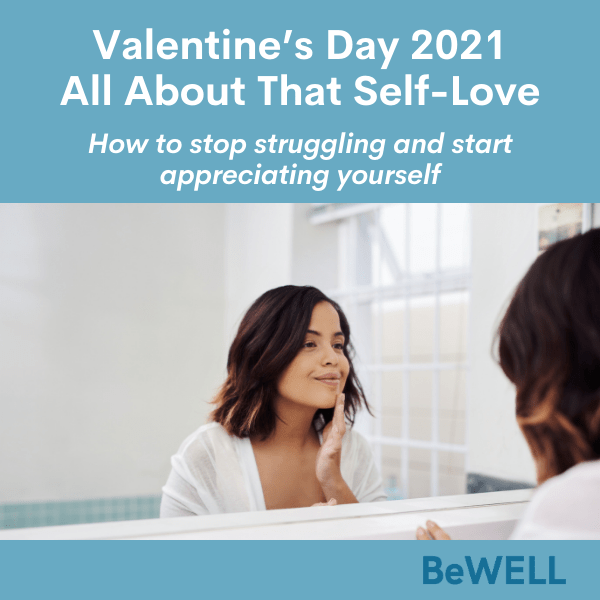 "Image of a woman feeling better after practicing her Valentine's Day self-love. Image reads ""Valentine's Day 2021 All About That Self-Love: How to stop Struggling and Start appreciating yourself"""