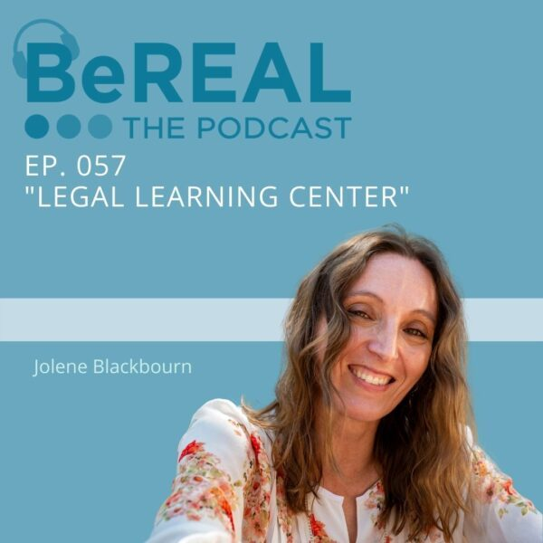 "Image of Jolene Blackbourn who is here today to discuss mental health in the legal field and advise potential law students. Image reads ""BeREAL The Podcast Episode 57: Legal Learning Center"""
