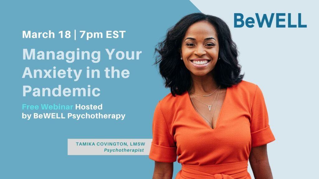 """Free Mental Health Webinar about managing anxiety during the coronavirus pandemic. Image reads """"March 18th 7PM EST - Managing Your Anxiety in the pandemic - Free Webinar hosted by BeWELL Psychotherapy"""""""