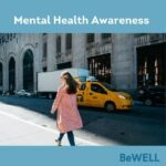 """Image of BeWELL founder and mental health awareness advocate, Diana Gasperoni. Image reads """"Mental Health Awareness Be WELL"""""""