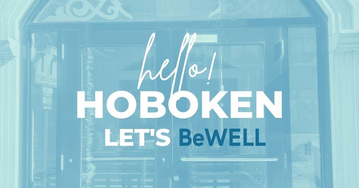 "BeWell Hoboken NJ Psychotherapy Practice. Image reads ""Hello Hoboken, let's Be WELL"""