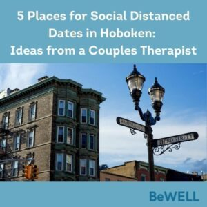 """Image of a cute Hoboken spot for free social distanced dates. Image reads """"Three places for Social Distanced Dates in Hoboken Ideas from a Couples Therapist"""""""