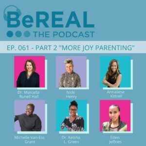 """Image of the team at More Joy Parenting. Here today to discuss their parenting workshops. Image reads """"BeREAL The podcast: Episode 61 Part 2 """"More Joy Parenting"""""""