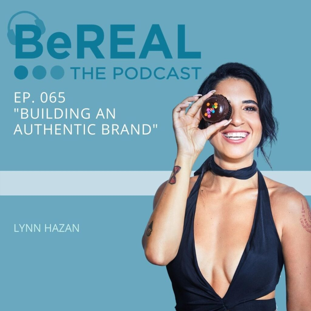 """Image of Instagram Blogger, Lynn Hazan. Image reads """"BeREAL The Podcast - Episode 65 """"Building an Authentic Brand"""""""