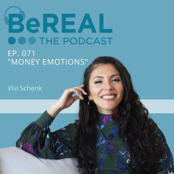 """Image of Money Emotions manager, Vivi Schenk, here to discuss financial success and budgeting. Image reads """"BeREAL The Podcast - Episode 71 'Money Emotions"""""""