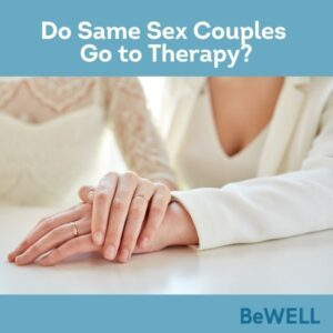 """Image of a an LGBTQIA couple attending couples counseling for same-sex couples. Image reads """"Do Same Sex Couples Go to Therapy"""""""