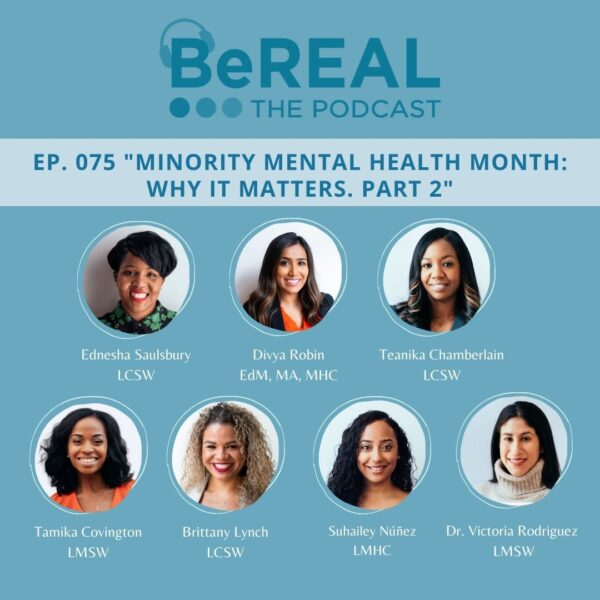 """Image of the BeWELL Psychotherapy team from New York City and New Jersey. Image reads """"BeREAL The podcast- episode 75 - minority mental health month: why it matters part 2"""""""