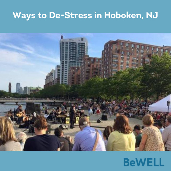 """Promo image for our blog on how to manage anxiety in Hoboken. Image reads """"Ways to De-stress in Hoboken, NJ"""""""