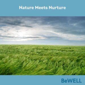 "Promo image of nature for our nature versus nurture blog. Image reads ""Natures meets nurture"""