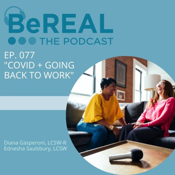 """Promo image for podcast episode about the delta variant of COVID-19. Image reads """"BeREAL The podcast. Episode 77: Covid and going back to work"""""""