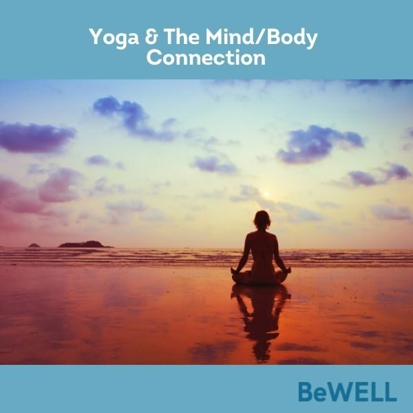 """Promo image for our blog on the mind and body connection. Image reads """"Yoga and the mind and body connection"""""""
