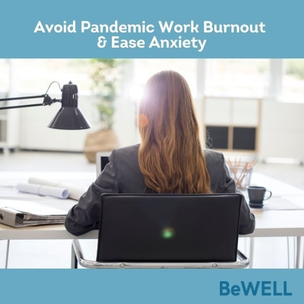 """Photo of woman in a positive work environment after warding off pandemic work burnout. Image reads """"Avoid Pandemic Work Burnout and Ease Anxiety"""""""