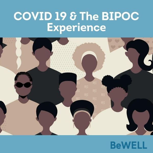"""Promo image for our wellness blog about minority communities during the COVID 19 pandemic. Image reads """"COVID and the BIPOC Experience"""""""